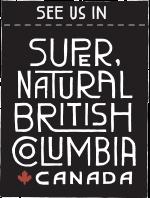 See us in super natural British Columbia, Canada.